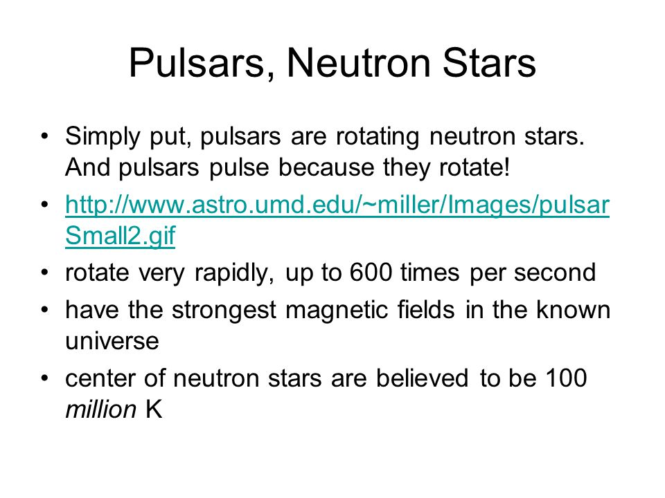 Pulsars, Neutron Stars Simply put, pulsars are rotating neutron stars.