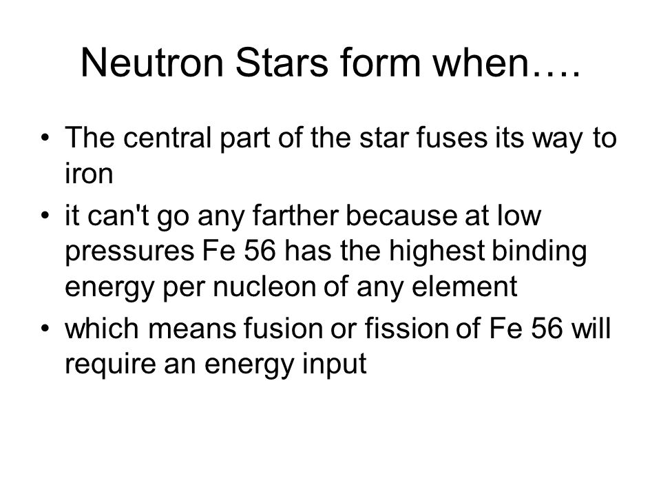 Neutron Stars form when….