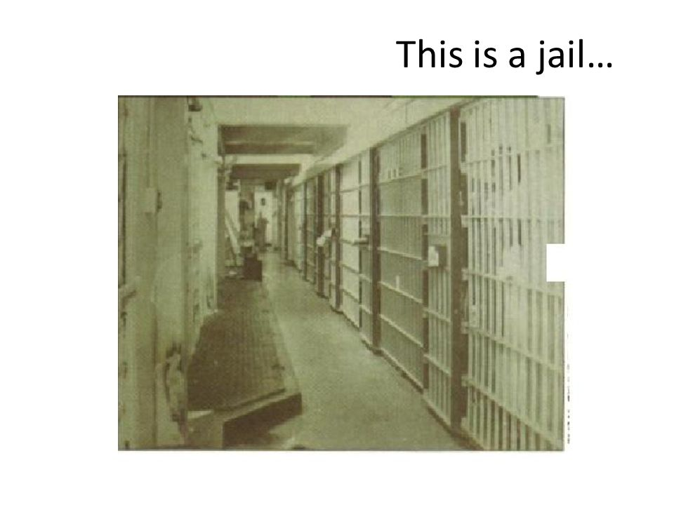 This is a jail…
