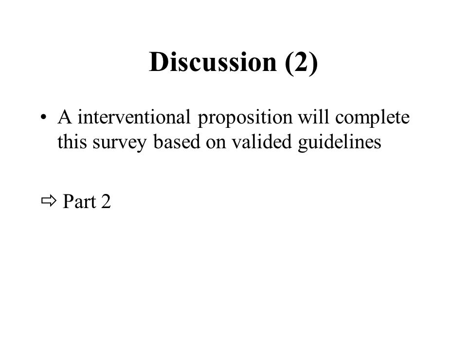 Discussion (2) A interventional proposition will complete this survey based on valided guidelines  Part 2