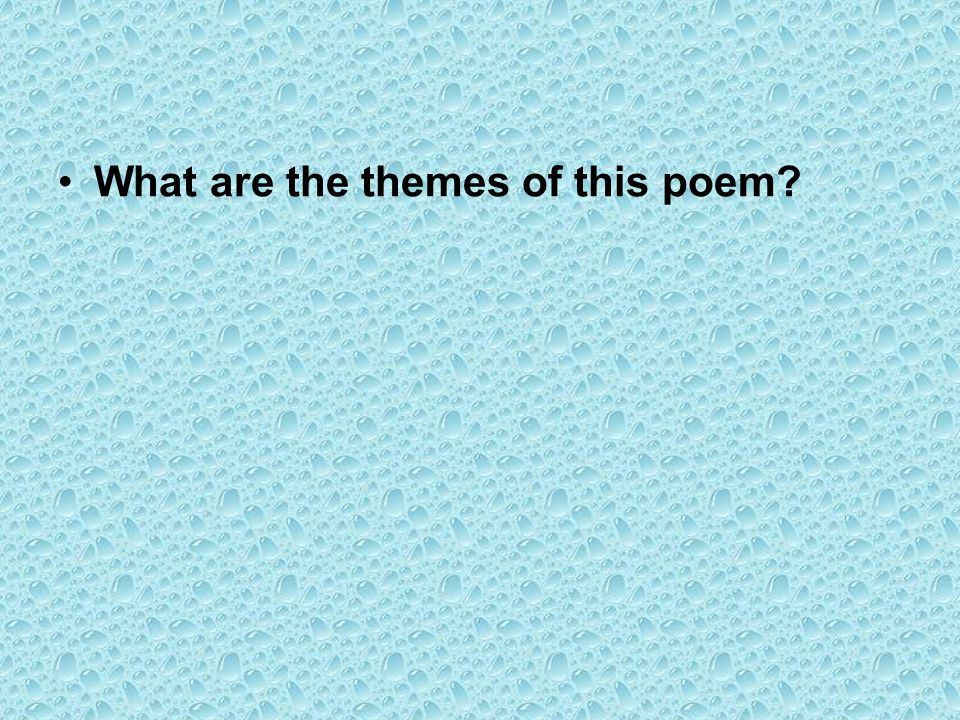 What are the themes of this poem?