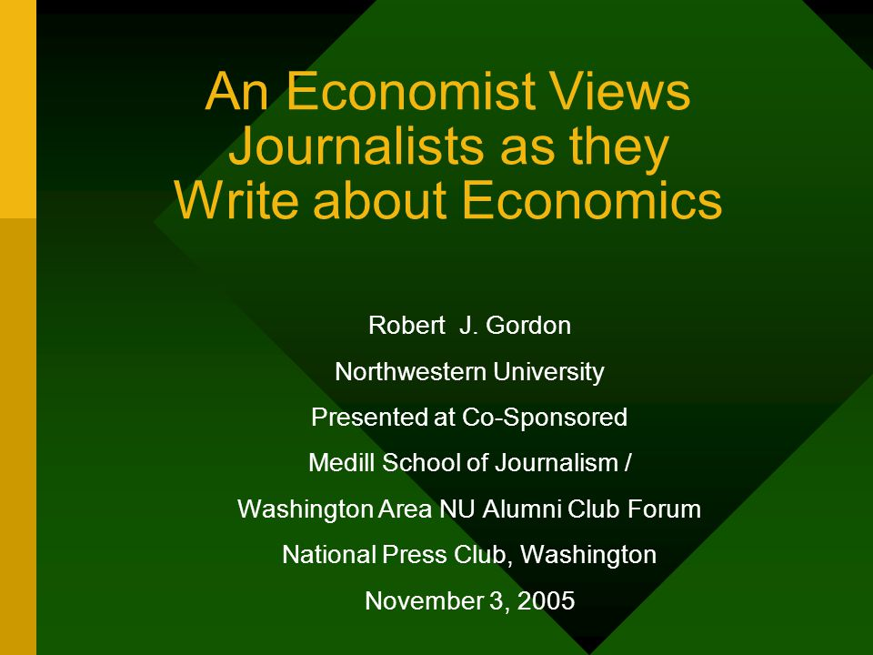 An Economist Views Journalists as they Write about Economics Robert J.