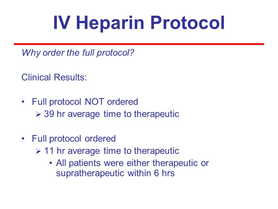 IV Heparin Protocol Why order the full protocol.