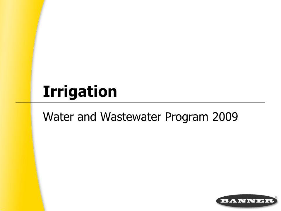 Irrigation Outline Background Info & Terminology –Main Irrigation Types Level Sensing/Soil Moisture Switch/Valve Actuation Flow Meter/Pressure