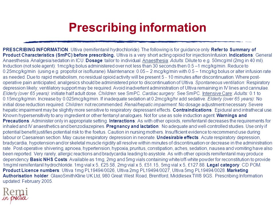 PRESCRIBING INFORMATION: Ultiva (remifentanil hydrochloride). The following is for guidance only. Refer to Summary of Product Characteristics (SmPC) b