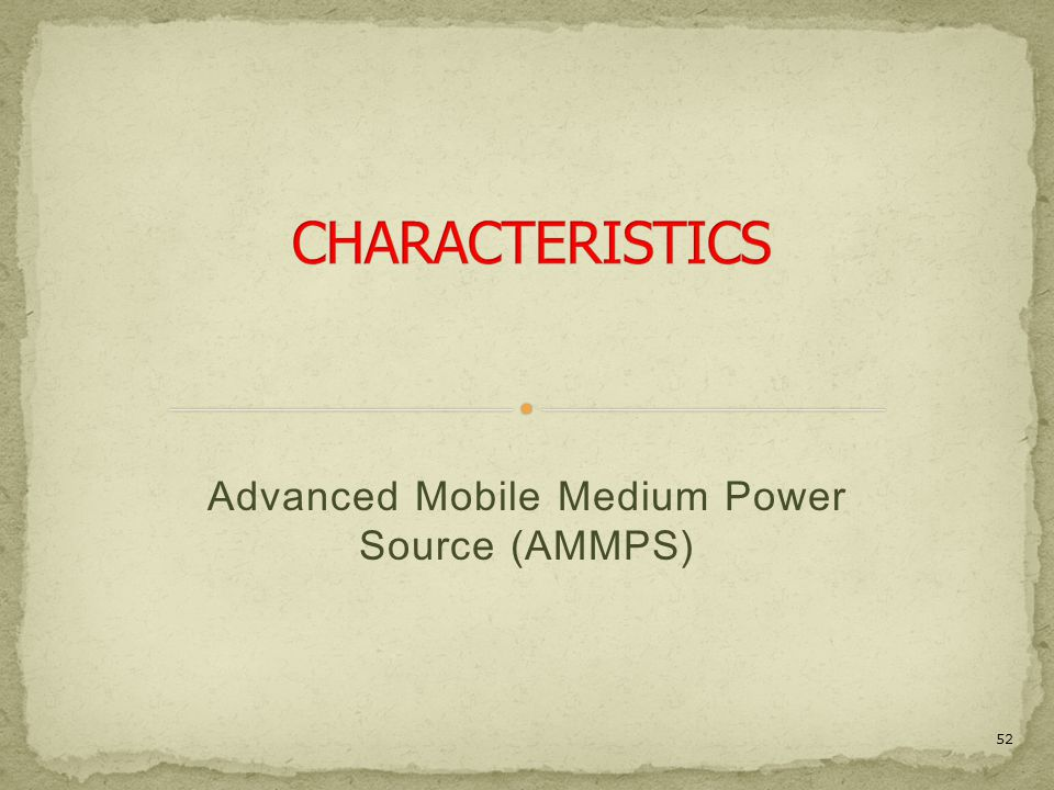 Advanced Mobile Medium Power Source (AMMPS) 52