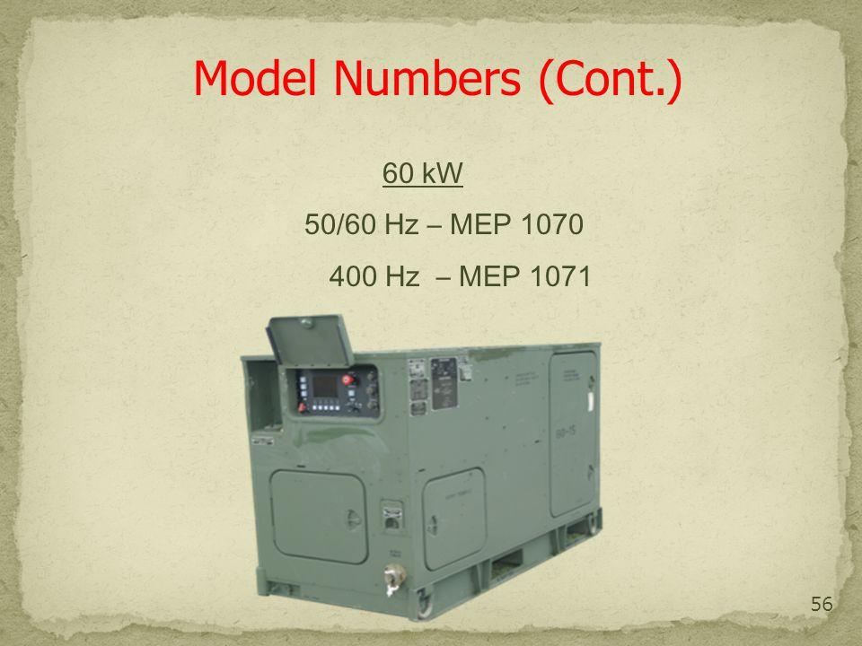 56 Model Numbers (Cont.) 60 kW 50/60 Hz – MEP 1070 400 Hz – MEP 1071
