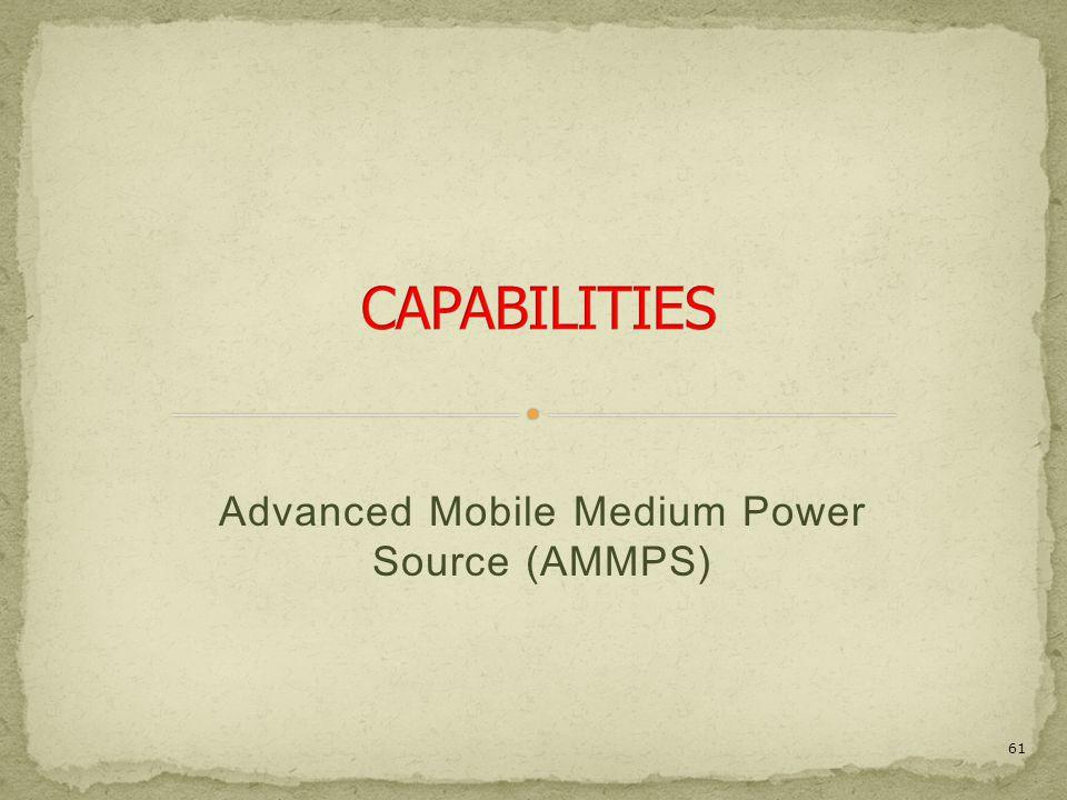 Advanced Mobile Medium Power Source (AMMPS) 61