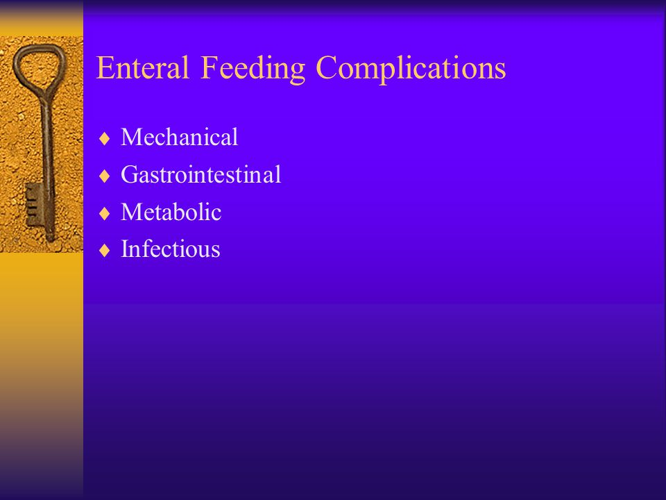 Enteral Feeding Complications  Mechanical  Gastrointestinal  Metabolic  Infectious