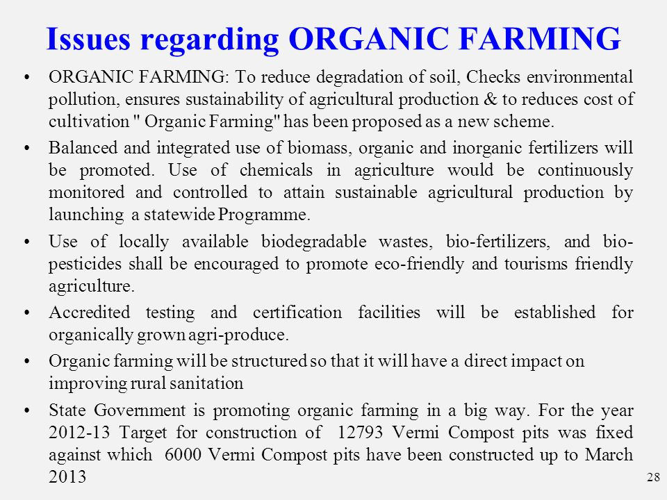 Issues regarding ORGANIC FARMING ORGANIC FARMING: To reduce degradation of soil, Checks environmental pollution, ensures sustainability of agricultura