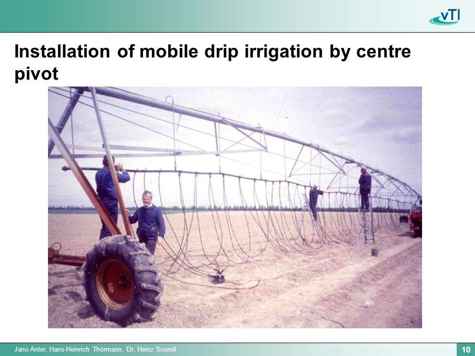 10 Jano Anter, Hans-Heinrich Thörmann, Dr. Heinz Sourell Installation of mobile drip irrigation by centre pivot