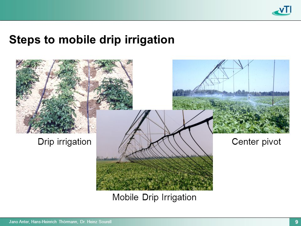 9 Jano Anter, Hans-Heinrich Thörmann, Dr. Heinz Sourell Steps to mobile drip irrigation Drip irrigation Center pivot Mobile Drip Irrigation