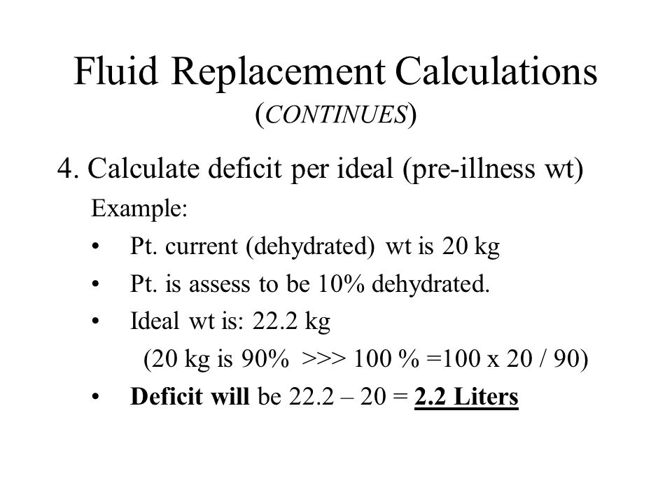 Fluid Replacement Calculations ( CONTINUES ) 4.