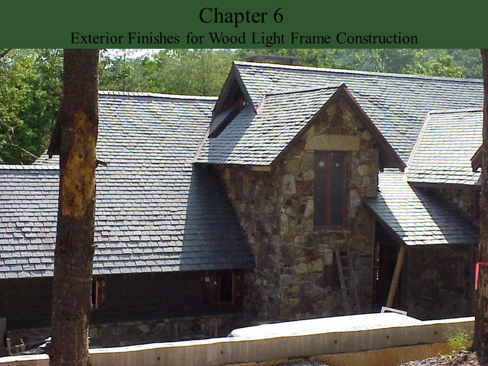 Chapter 6 Exterior Finishes for Wood Light Frame Construction