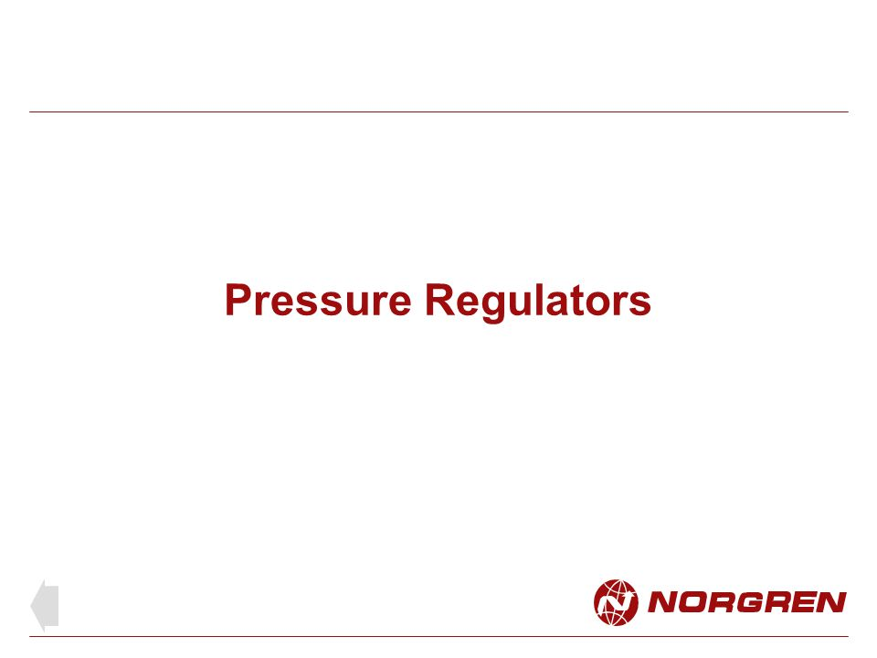 Pressure regulator Reduces supply pressure P1 to a suitable working pressure P2 When there is no flow demand the poppet valve closes to hold the pressure at P2 Flow demand will open the poppet valve wide enough to satisfy the flow rate at pressure P2 P2 can be set on a gauge fitted to the regulator
