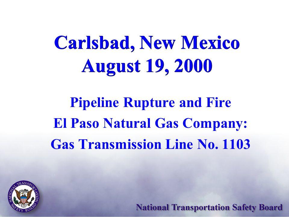 TX OK NM AZ CA NV Mexico RUPTURE LOCATION El Paso Natural Gas Company Pipeline System