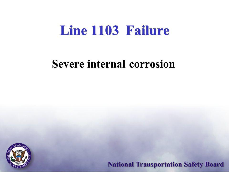 Line 1103 Failure Severe internal corrosion