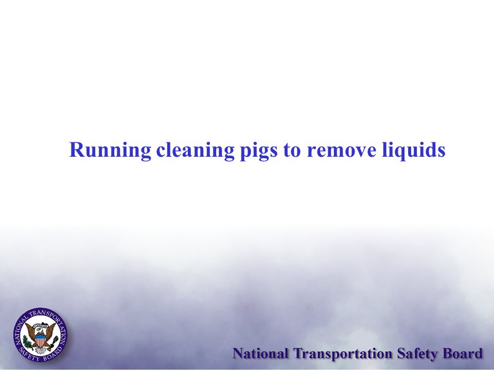 Running cleaning pigs to remove liquids