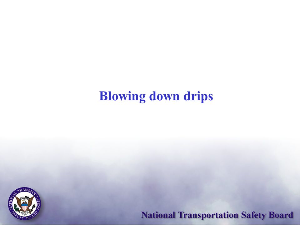 Blowing down drips
