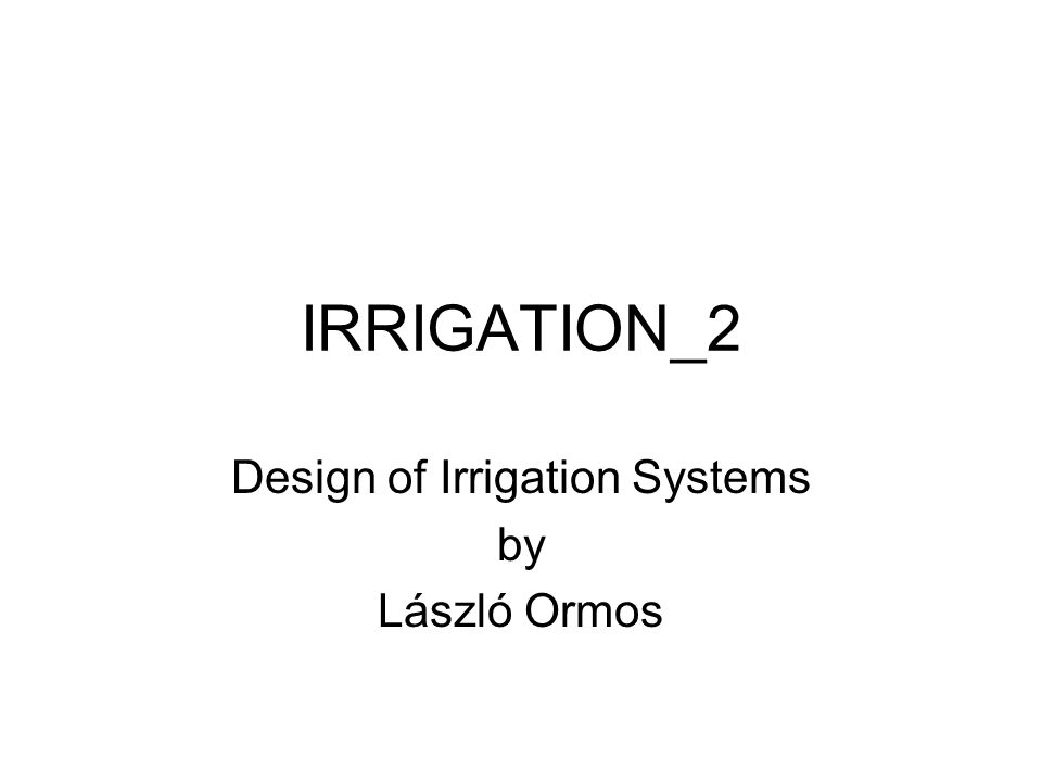 IRRIGATION_2 Design of Irrigation Systems by László Ormos