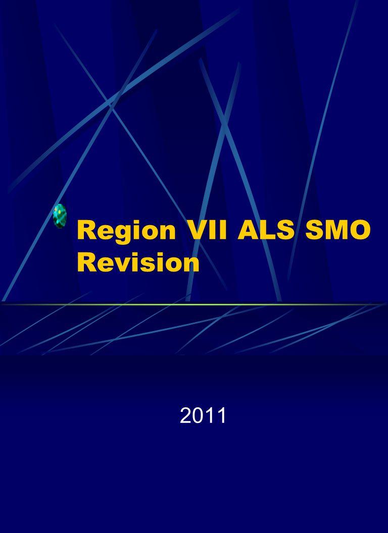 Region VII ALS SMO Revision 2011