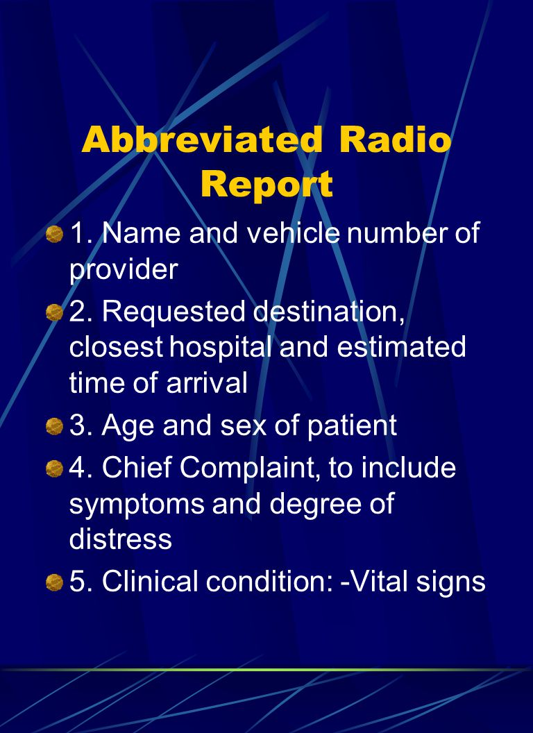 Abbreviated Radio Report 1.Name and vehicle number of provider 2.
