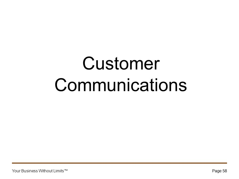 Your Business Without Limits™Page 58 Customer Communications Page 58