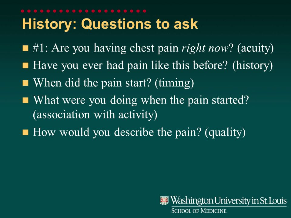 History: Questions to ask How would you rate the pain (1-10).