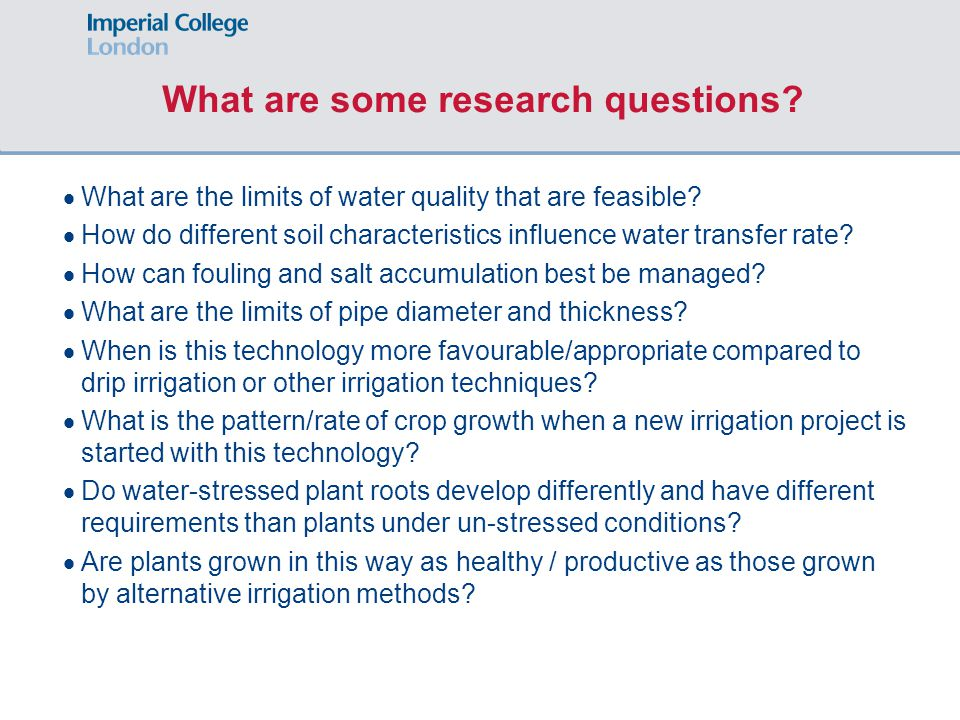 What are some research questions?  What are the limits of water quality that are feasible?  How do different soil characteristics influence water tr
