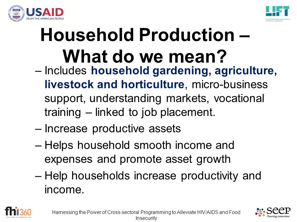 Harnessing the Power of Cross-sectoral Programming to Alleviate HIV/AIDS and Food Insecurity Household Production – What do we mean.