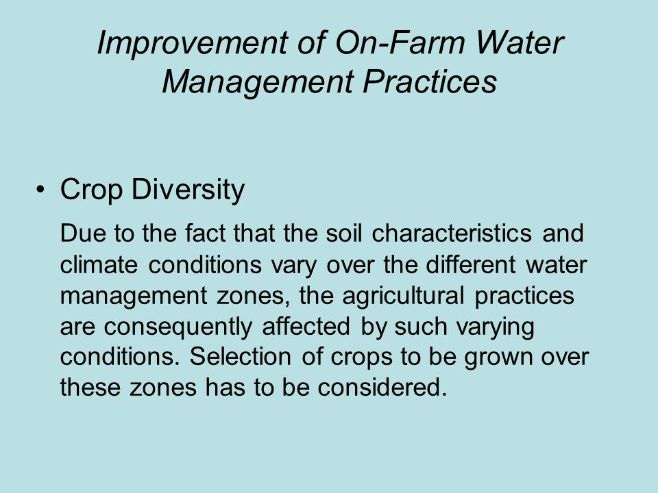 Improvement of On-Farm Water Management Practices Irrigation Improvement Project Its package includes a combination of physical and institutional improvements to the main irrigation delivery system and the farm level irrigation delivery and application systems.