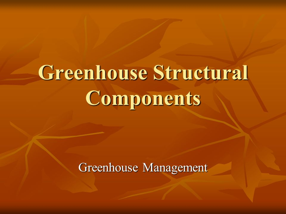 Greenhouse Structural Components Greenhouse Management