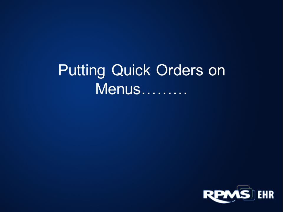 Putting Quick Orders on Menus………