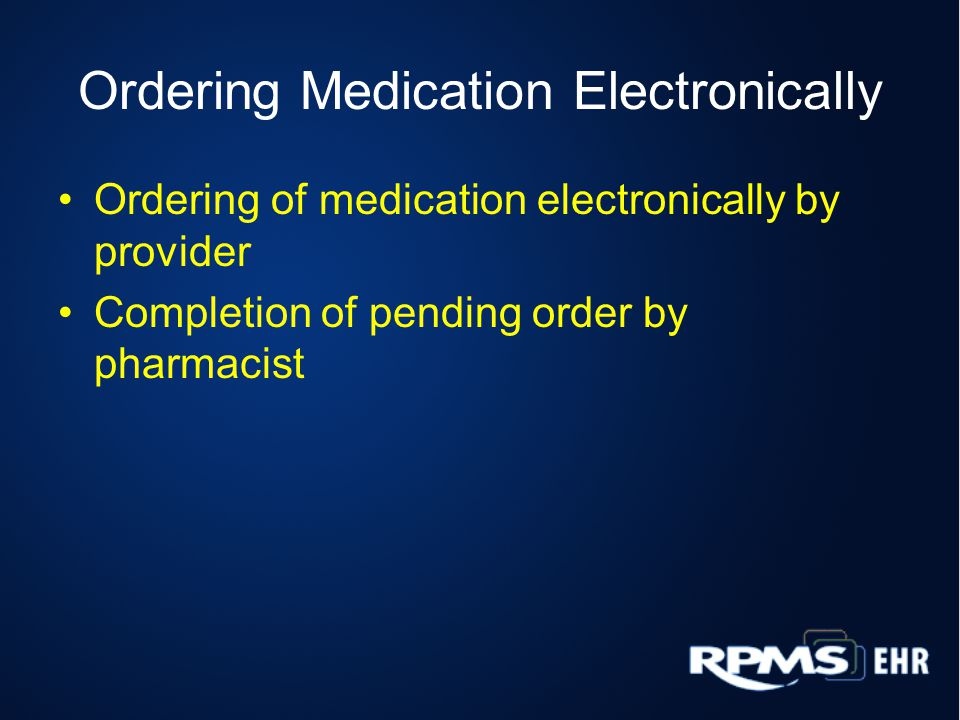 Ordering Medication Electronically Ordering of medication electronically by provider Completion of pending order by pharmacist
