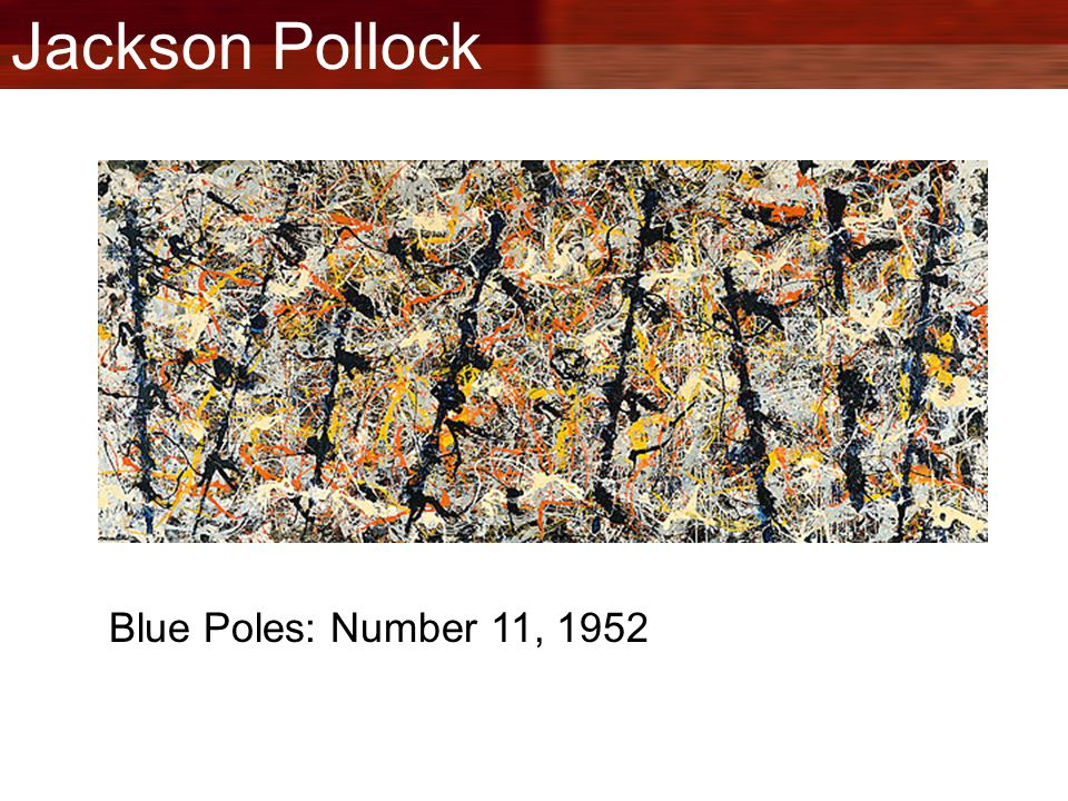 Jackson Pollock Blue Poles: Number 11, 1952