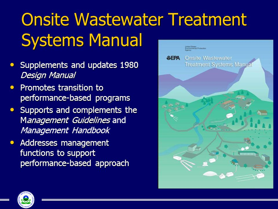 Onsite Wastewater Treatment Systems Manual Supplements and updates 1980 Design Manual Supplements and updates 1980 Design Manual Promotes transition t