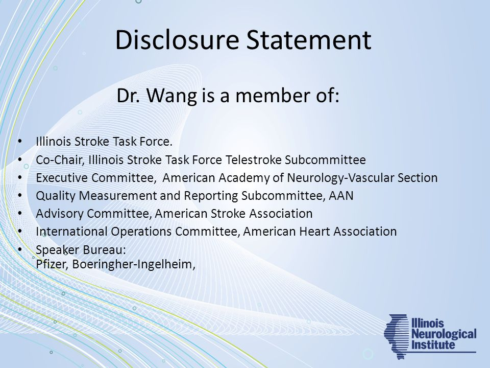 Disclosure Statement Dr.Wang is a member of: Illinois Stroke Task Force.