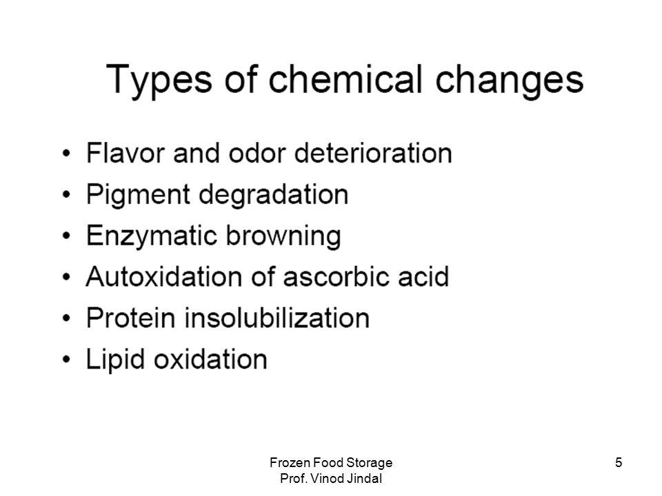 Frozen Food Storage Prof.Vinod Jindal 46 4 Microbiology of Frozen Foods C.O.