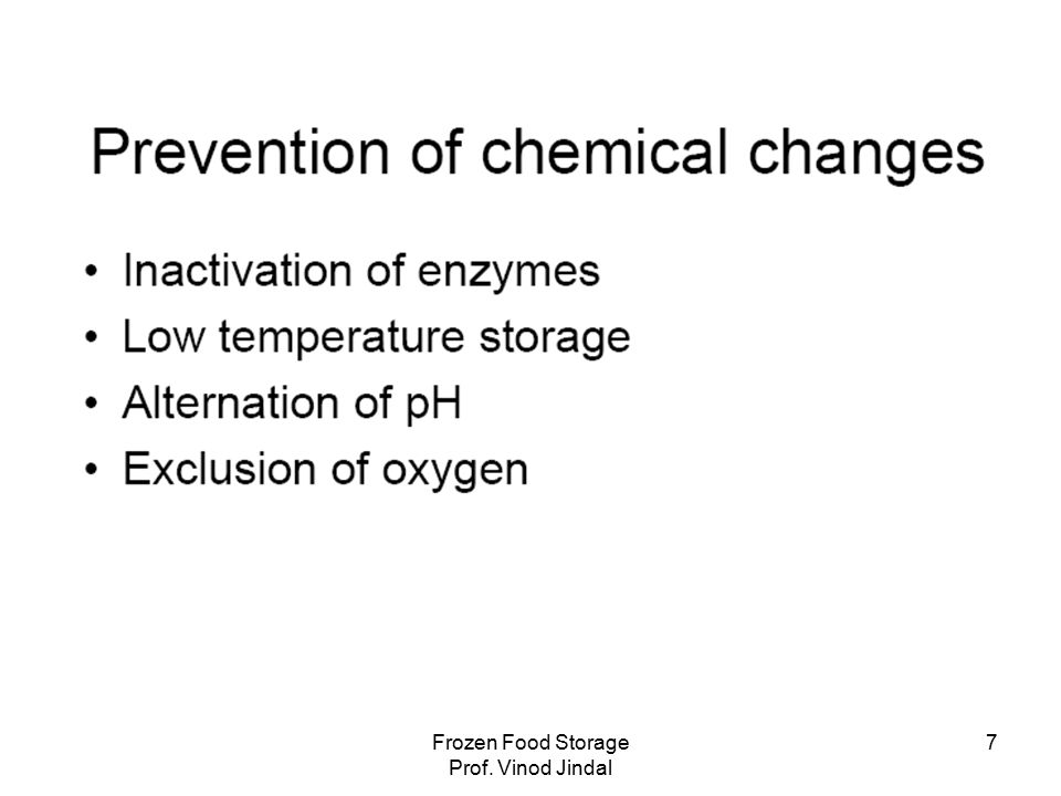Frozen Food Storage Prof.Vinod Jindal 38 II. CHEMICAL AND BIOCHEMICAL REACTIONS IN FROZEN FOOD A.