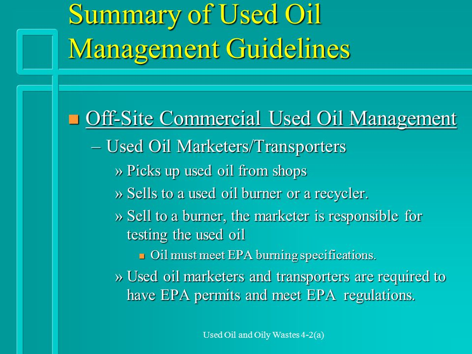 Used Oil and Oily Wastes 4-5(c) Oil-contaminated Wastes n Disposable Oil Absorbents –Clay, kitty litter , or sawdust used to soak up spills and thrown away.