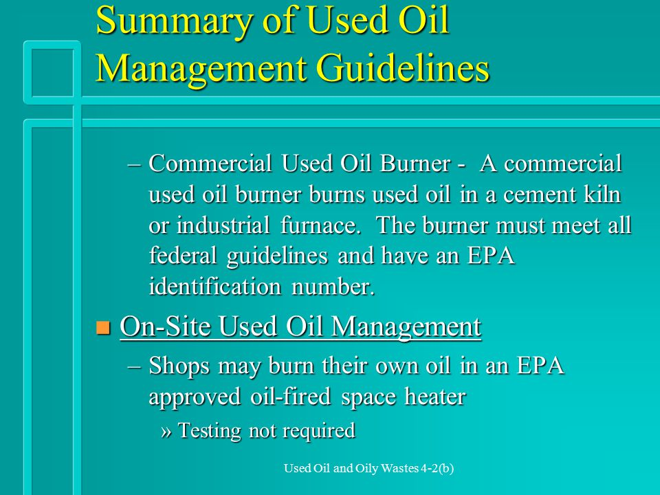 Used Oil and Oily Waste 4-6 (a) Review of Preventing Spills n Use drip pans under vehicles and in work areas.