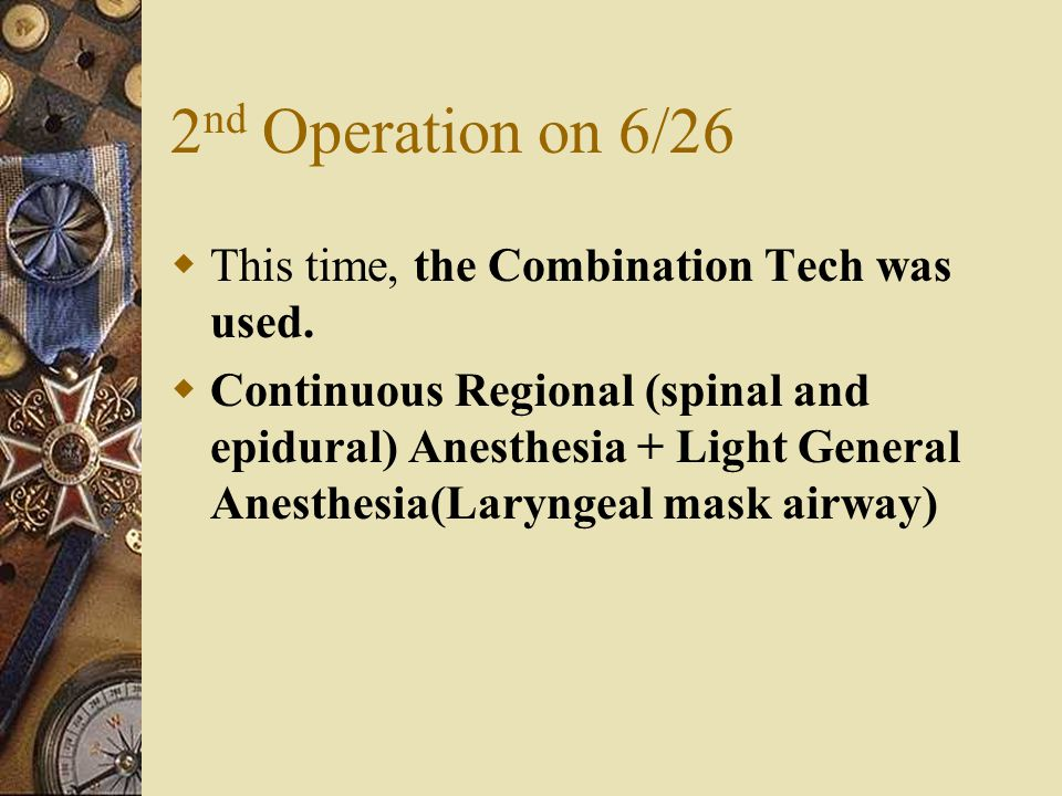 2 nd Operation on 6/26  This time, the Combination Tech was used.