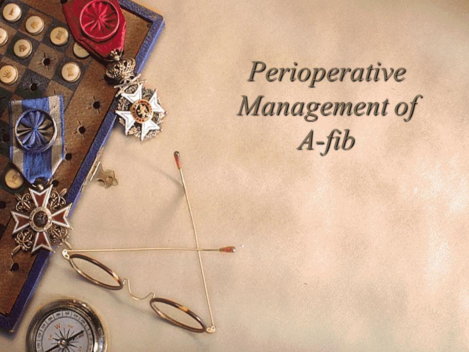 Perioperative Management of A-fib