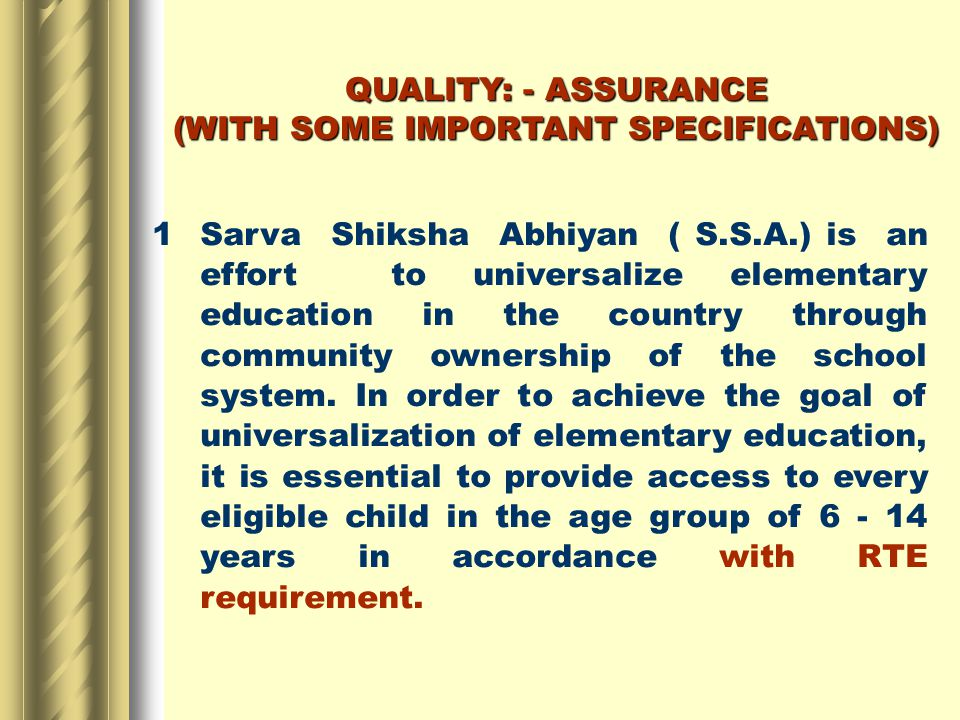 1Sarva Shiksha Abhiyan ( S.S.A.) is an effort to universalize elementary education in the country through community ownership of the school system.