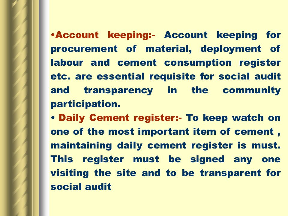 Account keeping:- Account keeping for procurement of material, deployment of labour and cement consumption register etc.