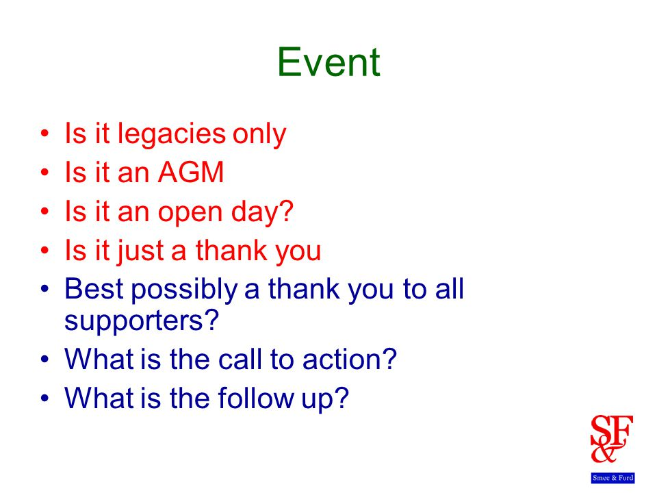 Event Is it legacies only Is it an AGM Is it an open day.