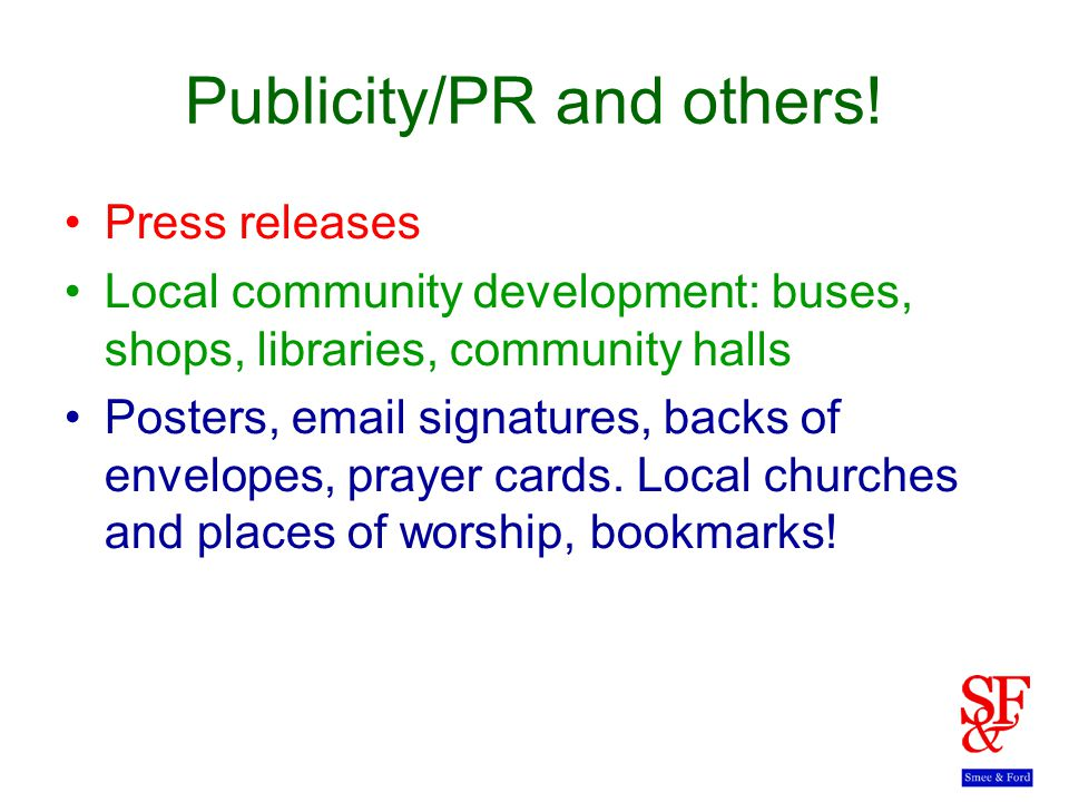 Publicity/PR and others.