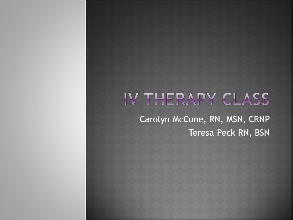 Carolyn McCune, RN, MSN, CRNP Teresa Peck RN, BSN