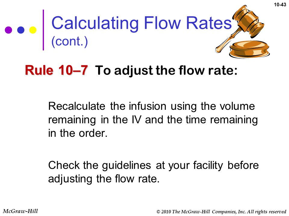 © 2010 The McGraw-Hill Companies, Inc. All rights reserved McGraw-Hill 10-43 Calculating Flow Rates (cont.) Rule 10–7 Rule 10–7 To adjust the flow rat