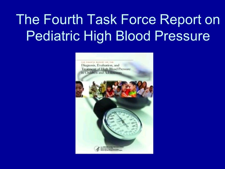 The Fourth Task Force Report on Pediatric High Blood Pressure